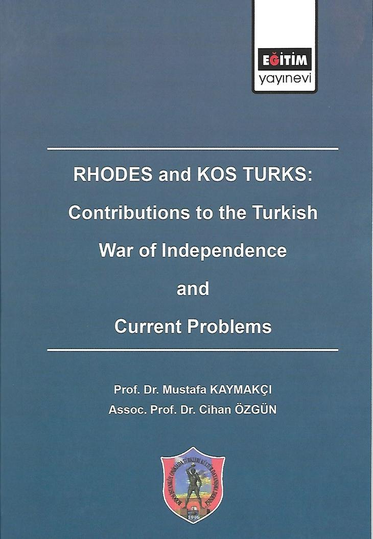 """RHODES and KOS TURKS: Contributions to the Turkish War of Independence and Current Problems"""